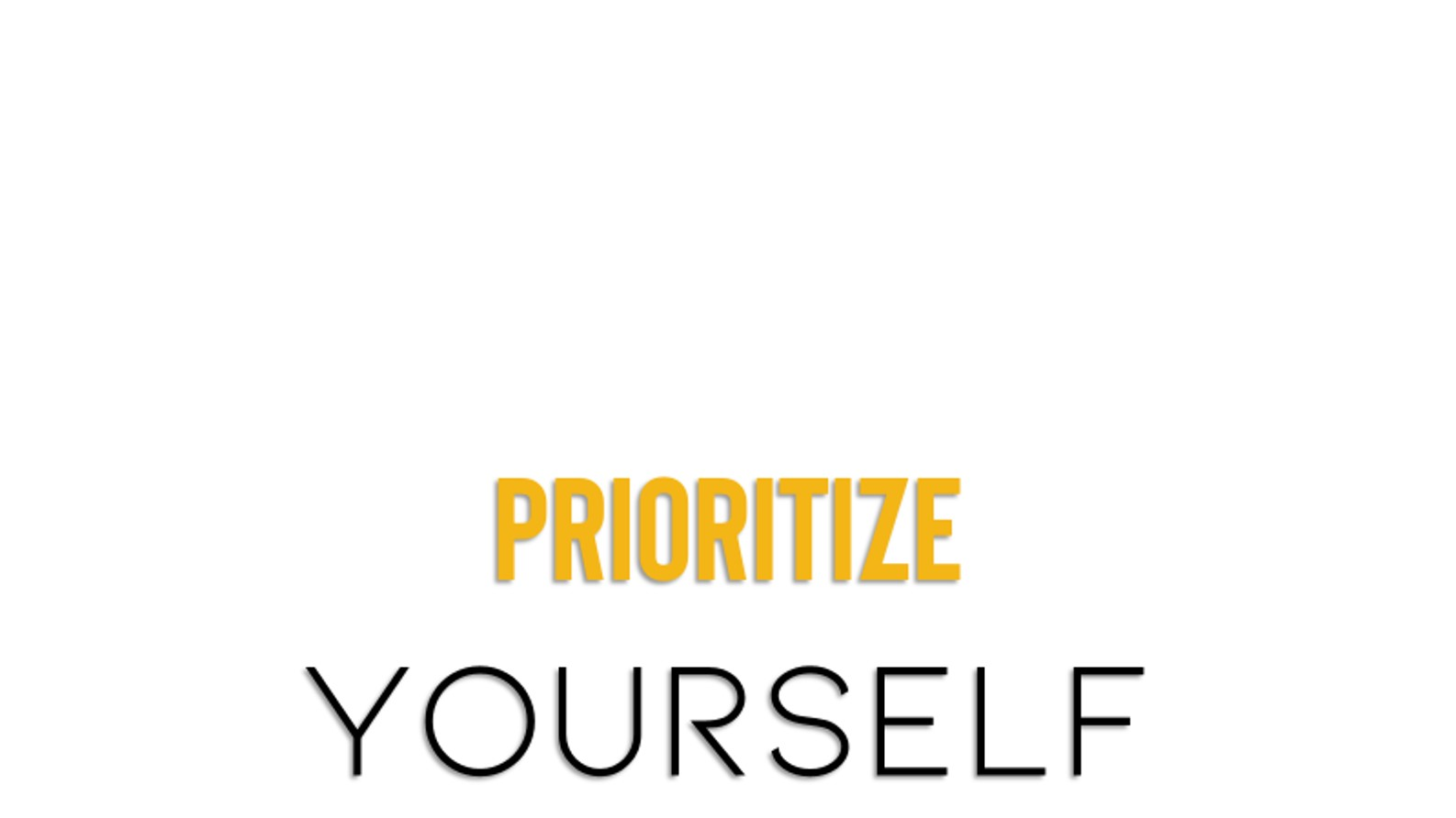 Prioritize yourself