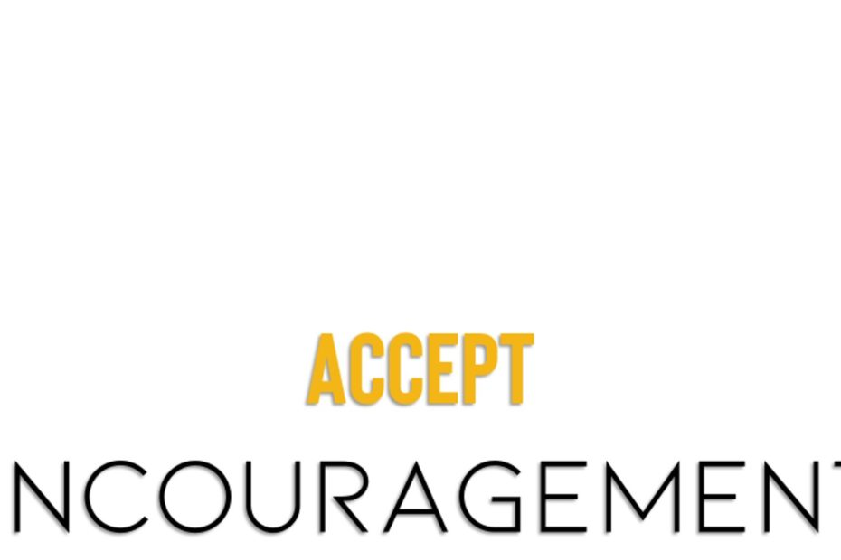 Accept encouragement