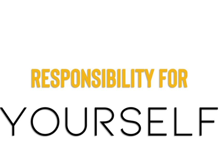 Responsibility for yourself