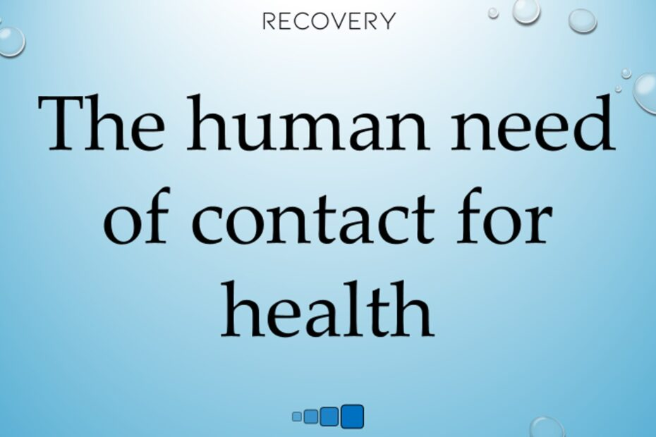 the human need of contact for health