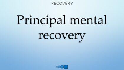 Principal mental recovery