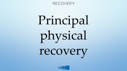 Principal physical recovery