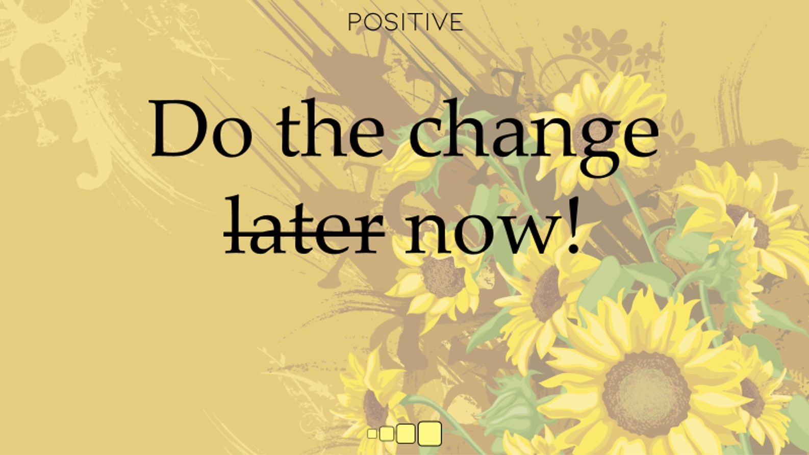 do the change now