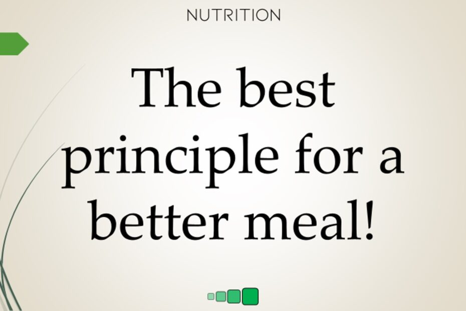 the best principle for a better meal